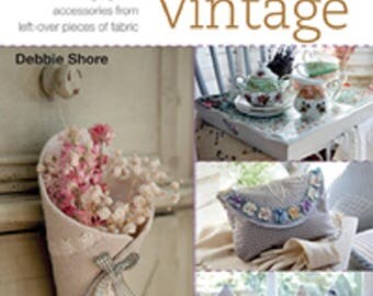 HALF YARD VINTAGE by Debbie Shore Paperback Craft Sewing Projects Pattern Book 2017