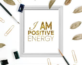 Motivational Quote, Quote Print, Work Print, Work Quote, Motivational Digital Print, Faux Gold Foil Print, I am Positive Energy