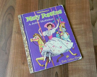 A Little Golden Book Walt Disney's Mary Poppins A Jolly Holiday, Golden Press, Racine Wisconsin, 1964 1973