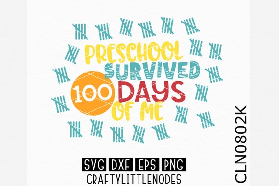 CLN0802k Preschool Survived 100 Days Of Me 100th School SVG DXF Ai Eps PNG Vector Instant Download Commercial Cut File Cricut Silhouette