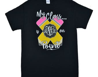 My Class is on Point Black T-Shirt 24.95 NOW 14.97