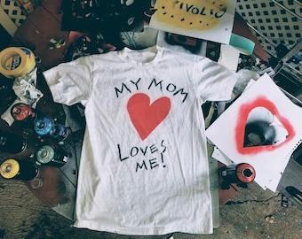 My Mom Love's Me T-shirt