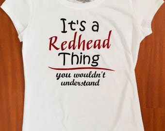 It's a Redhead Thing (You wouldn't Understand) T-shirt