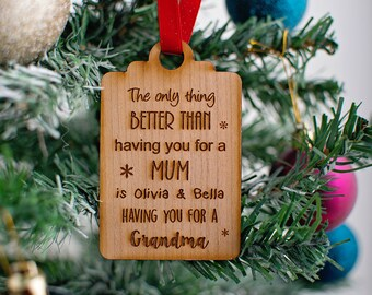 The only thing better tree decoration for Grandma, Auntie, Mum, Dad etc possibilities are endless!