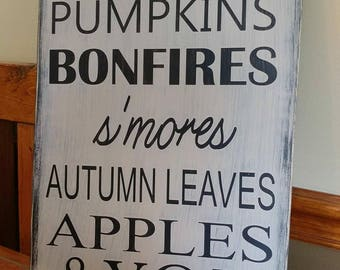 Every Year I Fall For Pumpkins Bonfires S'Mores Autumn Leaves Apples And You Sign