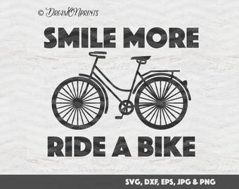 Smile More Ride a Bike SVG, Bicycle Cut Files Cycling - Digital Cut Files for Cricut, Silhouette, Brother Cutting Machines SVDP086