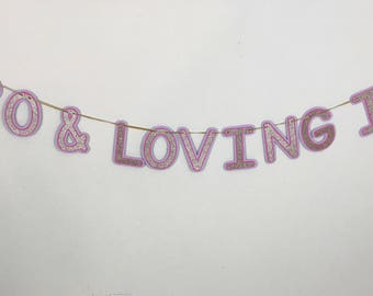 30 & Loving It Banner;Floral Banner;Flower Banner; Pink and Purple decor;birthday decor;milestone birthday;30th birthday;flowers;