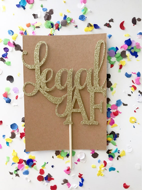 Glitter Legal Af Birthday Cake Topper Twenty One Gold 18