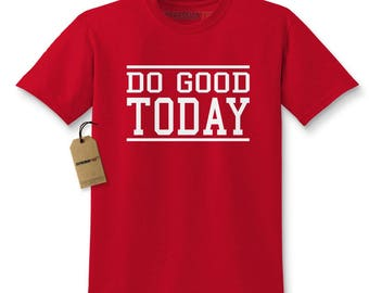 Do Good Today Kids T-shirt