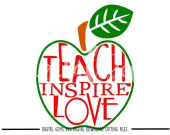 Teach Inspire Love svg / dxf / eps / png files. Digital download. Compatible with Cricut and Silhouette machines. Small commercial use ok.