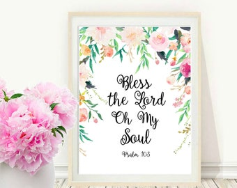 Psalm 103,  Bless The Lord Oh My Soul,  Bible Verse Print, Printable Art, Scripture Print, Christian Wall art, Instant download