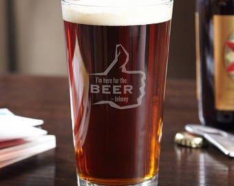 Here for the Beer Engraved Pint Glass - Custom Engraved Beer Gift, Great Wedding Gift, Housewarming, Birthday, Beer Lovers