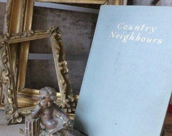 Country Neighbours by David Green - Blanford Press First Edition 1948
