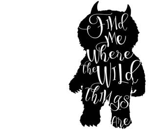 Find Me Where The Wild Things Are SVG Cut File Storybook Quote Boys King of All Things Wild Max Nursery Quote Nursery Mural Childrens Tshirt