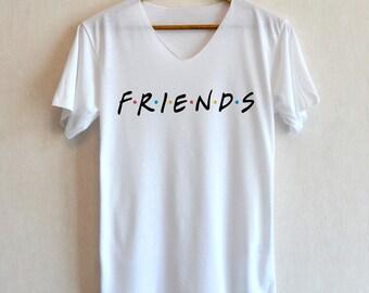 Friends T-Shirt - Friends Shirt - Best Friends Shirt Funny T-Shirt Clothing V-Neck Unisex Adult