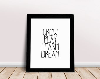 Grow Play Learn Dream | Dream Big Quote, Dream Big Little One, Dreamer Quote, Dream Big, Be Brave Poster, Little Man Cave, Brave Little One