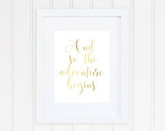 And So The Adventure Begins, Real Foil Print, Wedding Decor, Nursery Decor,