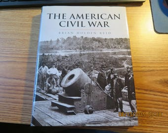 The American Civil War by Brian Reid Book 1999
