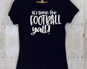 It's time for football yall, Game day shirt, Football mom, Football shirts for women, Football Sunday shirt, Football season tees, PCW 168