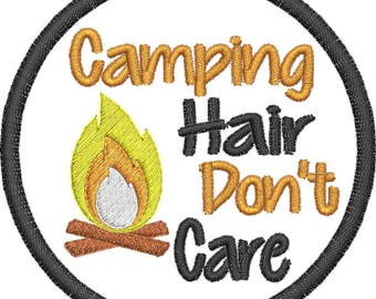 Embroidered Camping Hair Don't Care Hat Patch/ Iron On Camping Hat Patch/ Sew On Camping Hat Patch/ Camp Fire Hat Patch/ Camping Hat