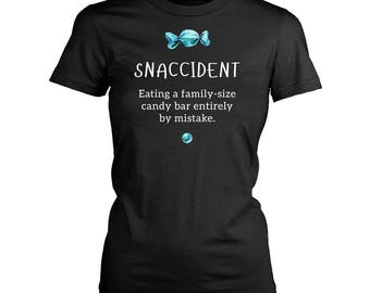 Snaccident womens fit T-Shirt. Funny Snaccident shirt.