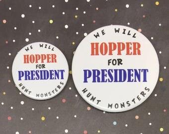 Stranger Things inspired pin Badge & Magnet Hopper for president (38mm / 59mm)