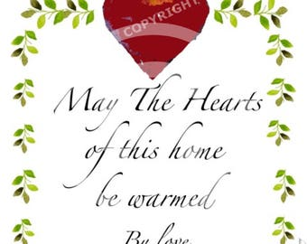 May the hearts of this home warmed by love