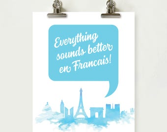 Everything sounds better en Francais, in French speech bubble and watercolour Paris skyline print, Home decor, INSTANT DOWNLOAD