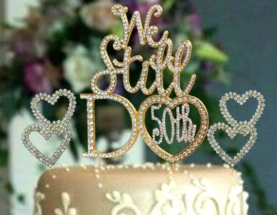 We Still Do 50th Gold Cake Topper In Crystal