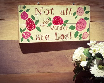 Not All Who Wander, Wanderlust, Rustic Decor, Hand Painted, Wood Sign, White, Flower, Wood Wall Art, Farmhouse Decor