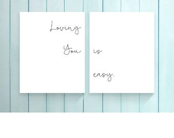 Loving You is Easy, Set of Two Prints, Set of Prints, Wall Art, Black and White Art, Quote Art, Typography, Wedding Gift, Digital Prints