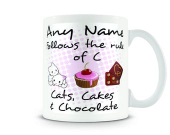 Rule of C mug. Cats, Cakes & Chocolate. Fully Personalised.