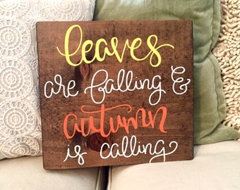 Leaves are falling and autumn is calling sign, fall sign, fall decor, autumn sign, autumn decor, thanksgiving decor, autumn leaves sign