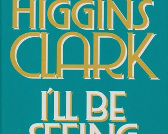 I'll Be Seeing You by Mary Higgins Clark (Hardcover, Suspense)  1993