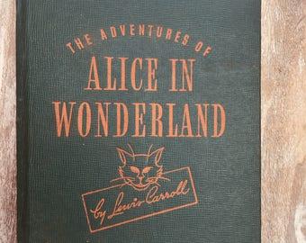 Vintage Antique The Adventures Of Alice by Lewis Carroll, 1945, Alice's Adventures in Wonderland and Through the Looking Glass, Illustrated