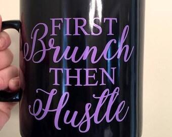 First Brunch, then Hustle- Oversized mug