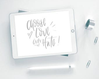 Calligraphy practice sheet by Elf Creative. Choose love over hate. Quote lettering. Digital lettering.