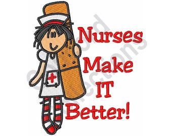 Nurses Make It Better - Machine Embroidery Design, Nurse - Machine Embroidery Design