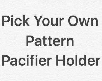 Pick Your Pattern Pacifier/Cup/Toy Clip