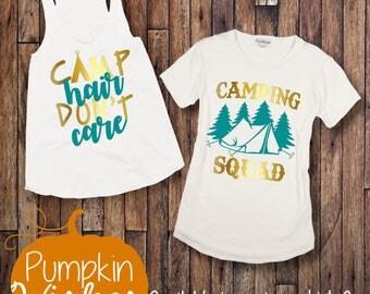 Camping Shirt/Camp Crew/Camp Hair Don't Care/Camping Squad/Camp Shirt/Tent Camping/Camp Warrior/TeePee Shirt/Arrow Shirt