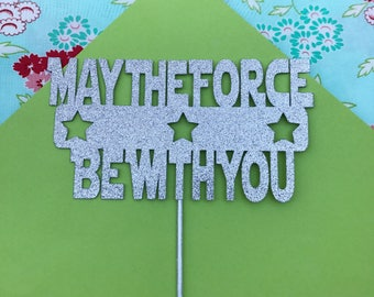 May the Force Be With You Cake Topper Star Wars Cake Topper Star Wars Topper Star Wars Party Star Wars Decorations Star Wars Birthday