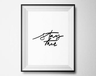 Stay True Print, Typography Print, Confidence Print, Modern Print, Scandinavian Print, Stay True Poster, Office Print, Bedroom Print