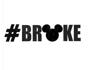 BROKE  #BROKE  with Mickey Mouse BROKE Mickey Mouse Disneyland Disney World Family Husband Dad Grandpa Disney Iron On for Shirt 106