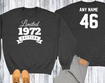46 Year Old Birthday Sweatshirt Limited Edition 1972 Birthday Sweater 46th Birthday Celebration Sweater Birthday Gift