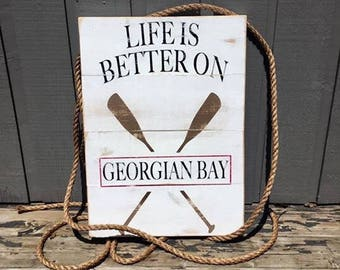 Life is better on / life is better on georgian bay / life is better at the lake