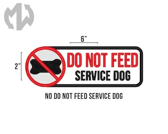 """DO NOT FEED 2"""" x 6"""" Service Dog Patch"""