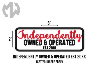 "INDEPENDENTLY OWNED & OPERATED (Set Yourself Free font) 2"" x 6"" Service Dog Patch"