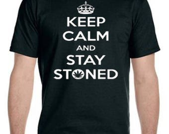 Keep Calm And Stay Stoned Tee-Shirt