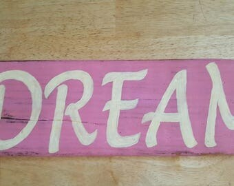 Hand Painted reclaimed wood sign Dream