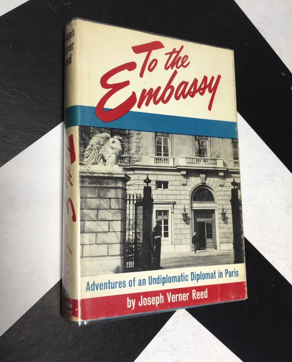 To the Embassy by Joseph Verner Reed vintage signed inscribed diplomat book (Hardcover, 1964)